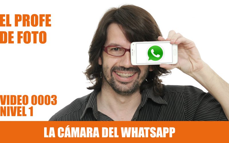 Curso de fotografía nivel 1 La cámara del Whatsapp