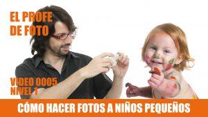 Curso de fotografía nivel 1 Cómo hacer fotos a niños pequeños