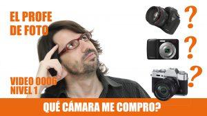 Curso de fotografía nivel 1 ¿Qué cámara me compro?