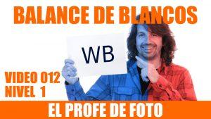 Curso de fotografía. BALANCE DE BLANCOS. Nivel 1