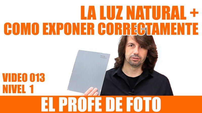 Curso de fotografía – LA LUZ NATURAL & COMO EXPONER CORRECTAMENTE –