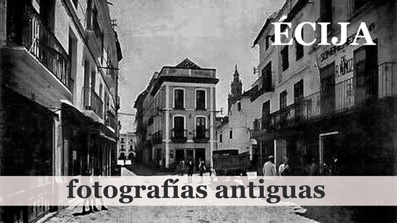 Écija en fotografías antiguas -parte 4 de 5-