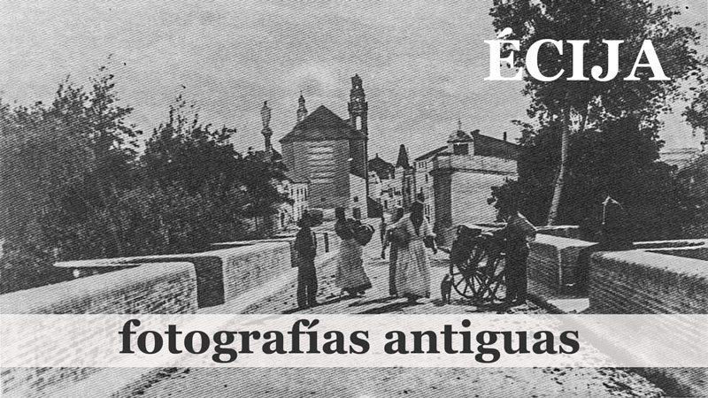 Écija en fotografías antiguas -parte 5 de 5-