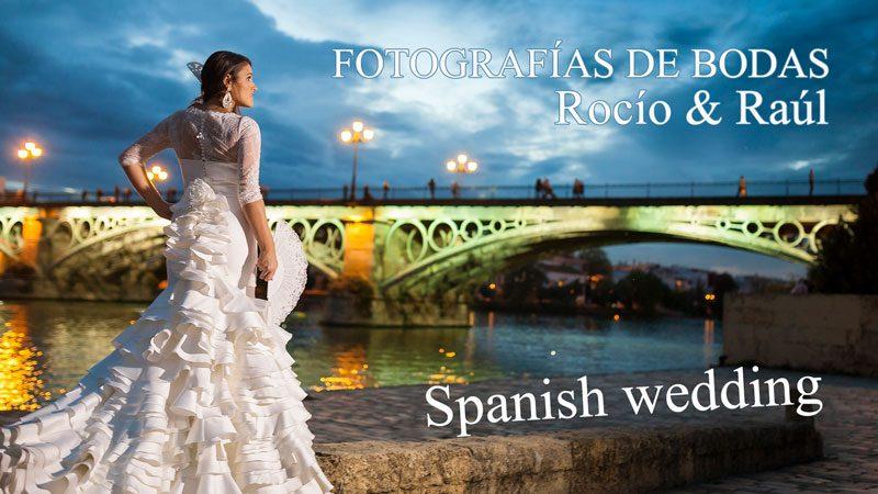 Fotógrafo de bodas – boda de Rocío & Raúl – Spanish Wedding